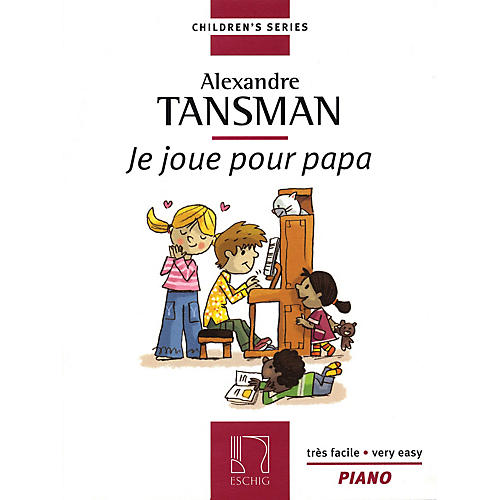 Max Eschig Tansman - I Play for Papa (Je Joue Pour Papa) (12 Easy Pieces for Piano) Editions Durand Series thumbnail