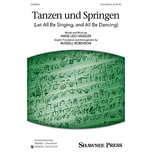 Shawnee Press Tanzen und Springen (Let All Be Singing, and All Be Dancing) 3-Part Mixed arranged by Russell Robinson thumbnail
