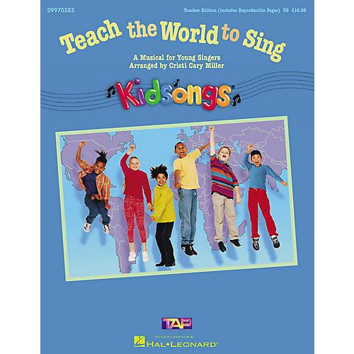 Hal Leonard Teach the World to Sing (A KidSongs Musical) (ShowTrax CD) ShowTrax CD Arranged by Cristi Cary Miller thumbnail