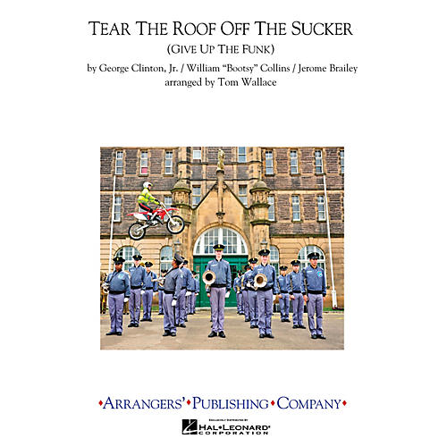 Arrangers Tear the Roof off the Sucker Marching Band Level 3 Arranged by Tom Wallace thumbnail