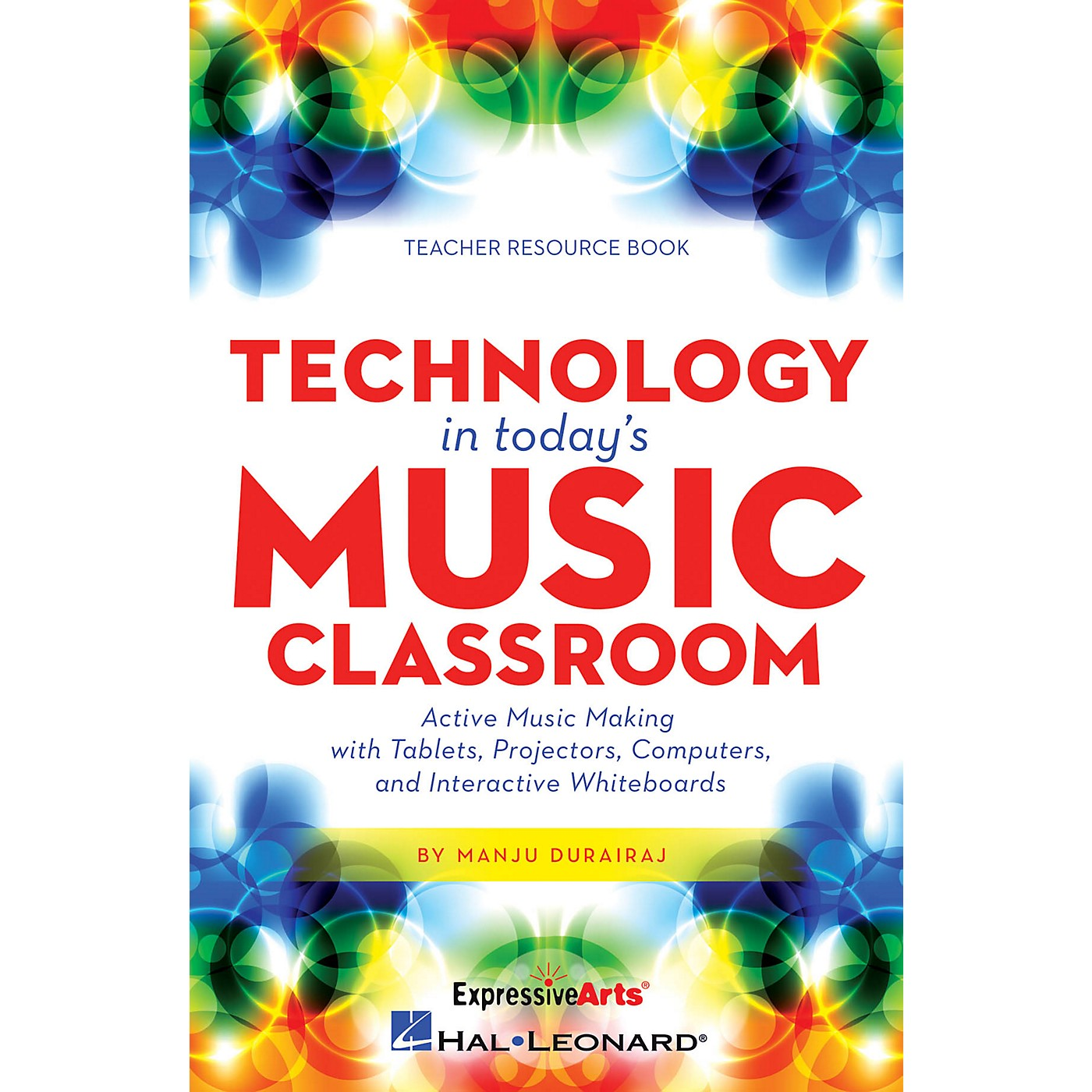 Hal Leonard Technology in Today's Music Classroom RESOURCE BK Composed by Manju Durairaj thumbnail