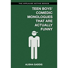 Applause Books Teen Boys' Comedic Monologues That Are Actually Funny Applause Acting Series Series Softcover