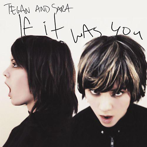 Alliance Tegan & Sara - If It Was You thumbnail