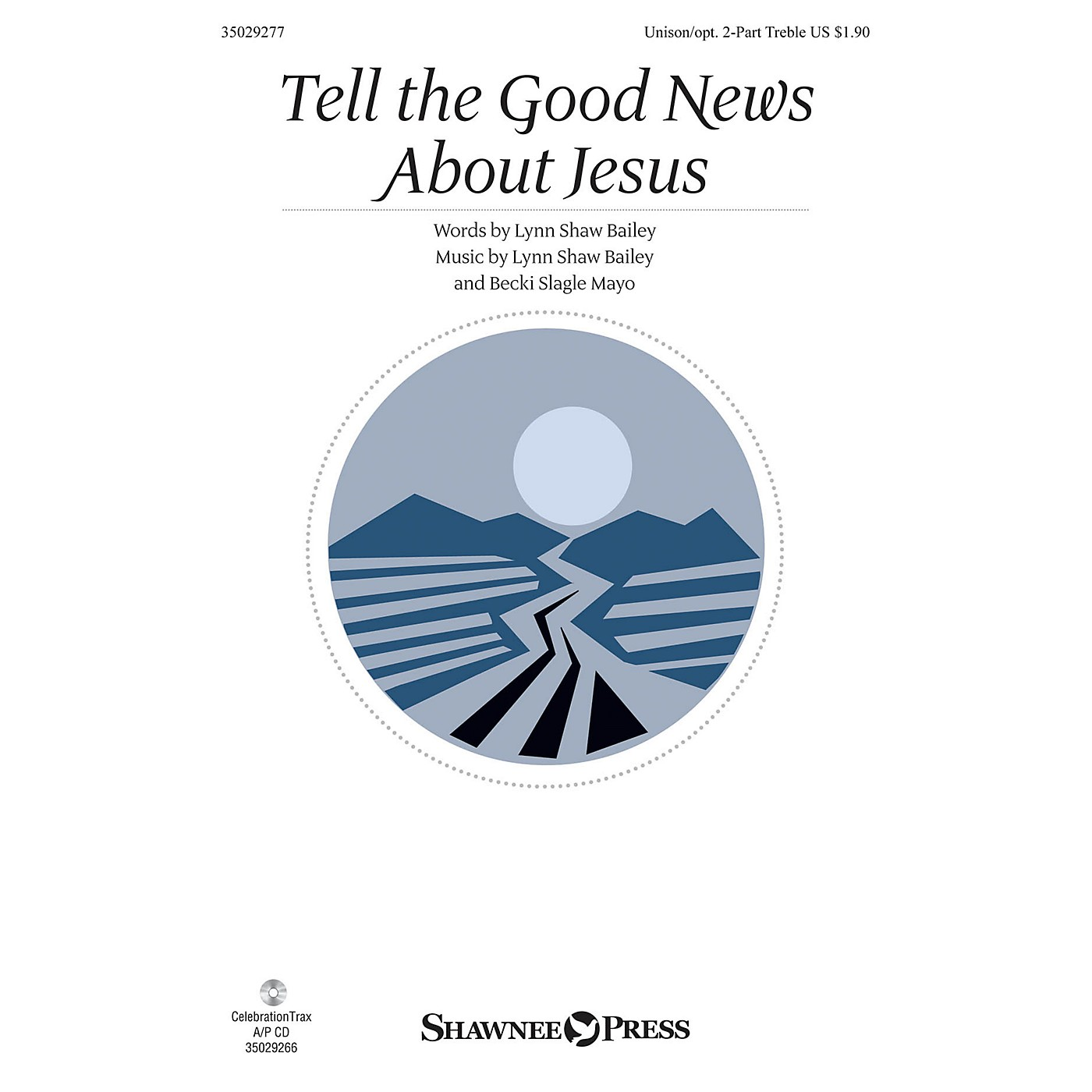 Shawnee Press Tell the Good News About Jesus Unison/2-Part Treble composed by Lynn Shaw Bailey thumbnail