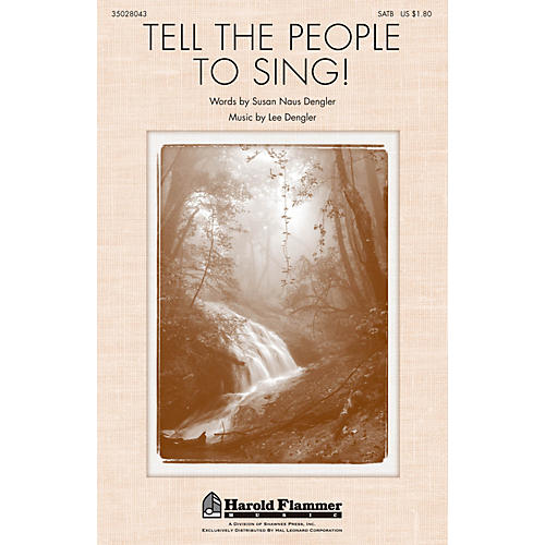 Shawnee Press Tell the People to Sing! SATB composed by Lee Dengler thumbnail
