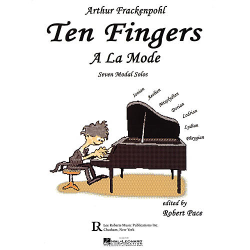 Lee Roberts Ten Fingers A La Mode Pace Piano Education Series Written by Arthur Frackenpohl thumbnail