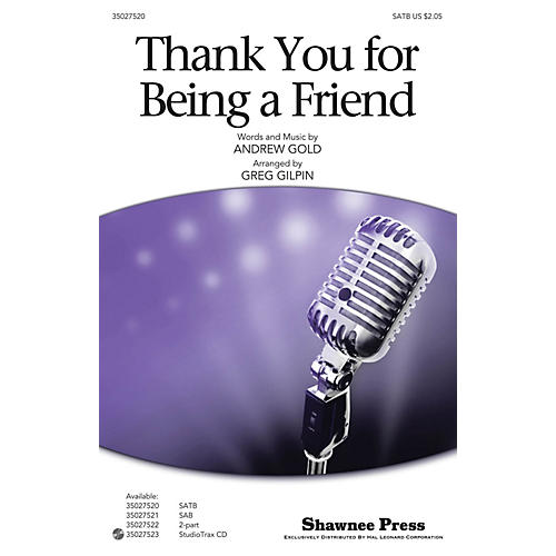 Shawnee Press Thank You for Being a Friend (from the T.V. Series The Golden Girls) SATB arranged by Greg Gilpin thumbnail