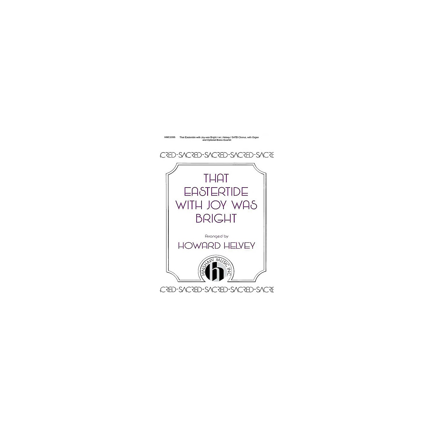Hinshaw Music That Eastertide with Joy Was Bright SATB arranged by Howard Helvey thumbnail