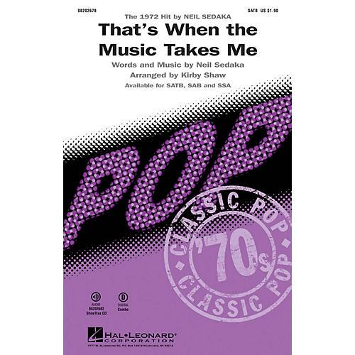 Hal Leonard That's When the Music Takes Me SAB by Neil Sedaka Arranged by Kirby Shaw thumbnail