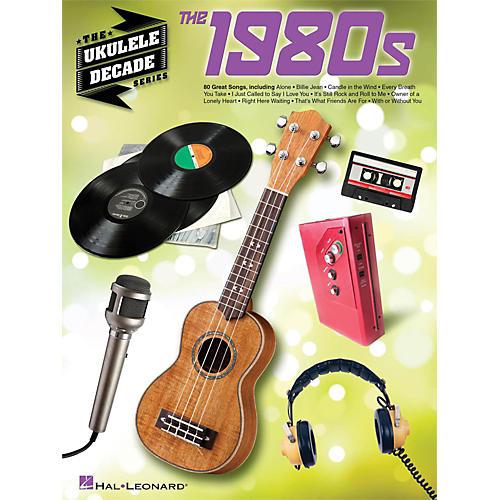 Hal Leonard The 1980s - The Ukulele Decade Series thumbnail