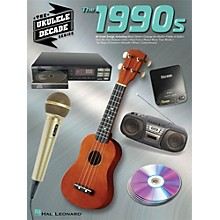 Hal Leonard The 1990s - The Ukulele Decade Series