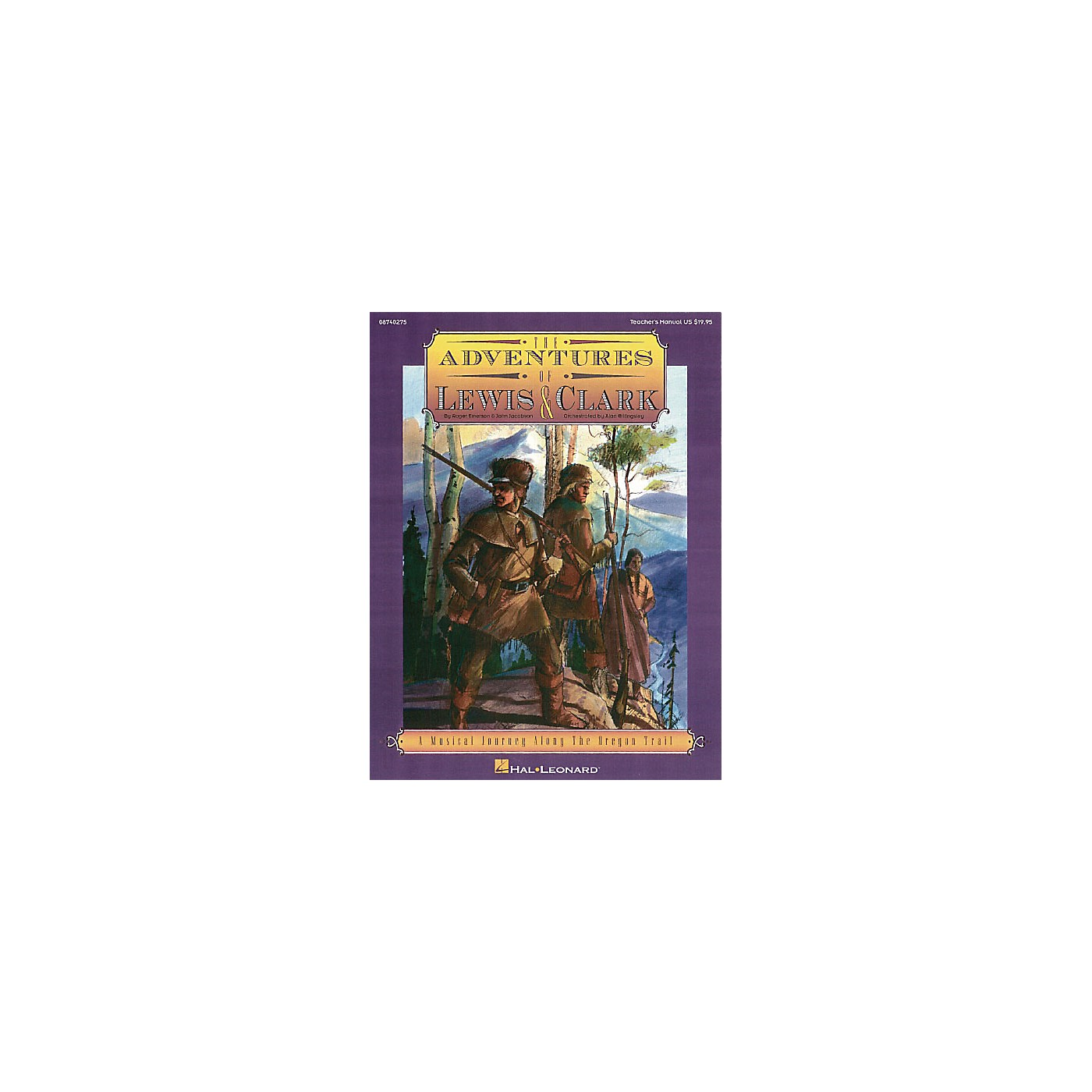 Hal Leonard The Adventures of Lewis & Clark (Musical) TEACHER ED Composed by Roger Emerson thumbnail