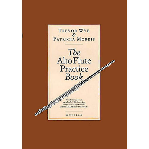 Novello The Alto Flute Practice Book Music Sales America Series Written by Trevor Wye thumbnail