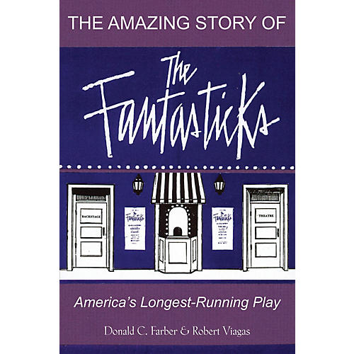 Limelight Editions The Amazing Story of The Fantasticks Limelight Series Softcover Written by Robert Viagas thumbnail