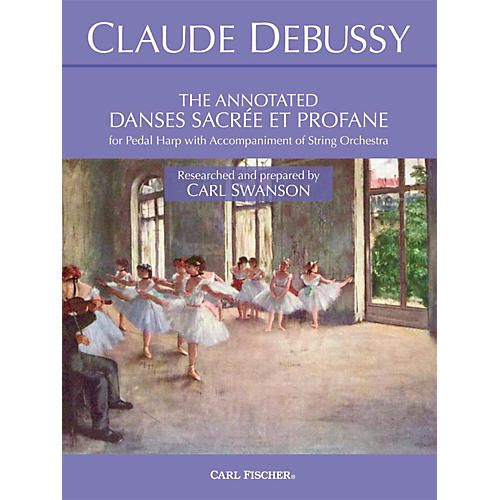 Carl Fischer The Annotated Danses Sacree et Profane thumbnail