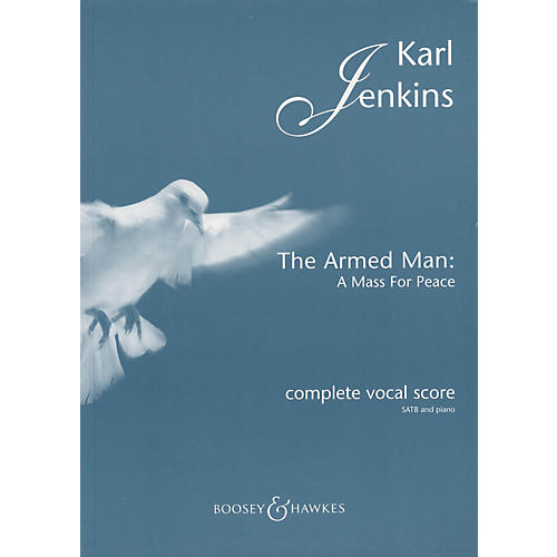 Boosey and Hawkes The Armed Man (A Mass for Peace) SATB composed by Karl Jenkins thumbnail