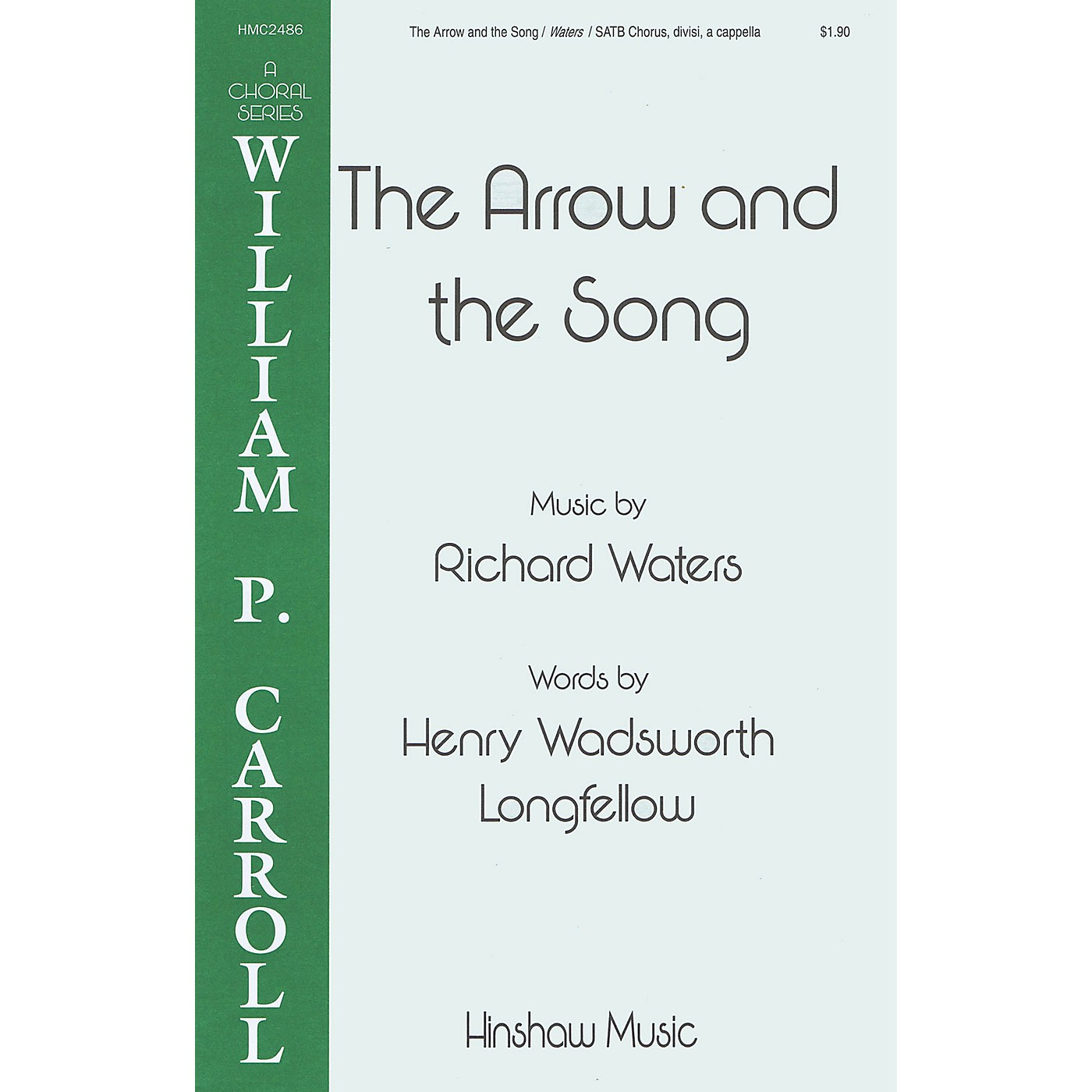 Hinshaw Music The Arrow and the Song SATB DV A Cappella composed by Richard Waters thumbnail