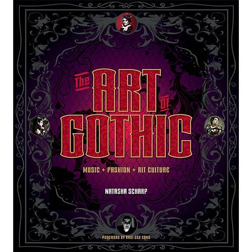 Backbeat Books The Art of Gothic (Music + Fashion + Alt Culture) Book Series Hardcover Written by Natasha Scharf thumbnail