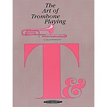 Alfred The Art of Trombone Playing