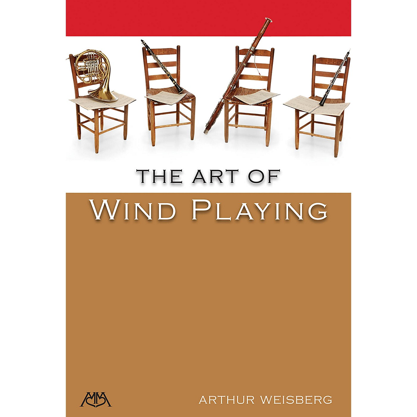 Meredith Music The Art of Wind Playing Meredith Music Resource Series Written by Arthur Weisberg thumbnail