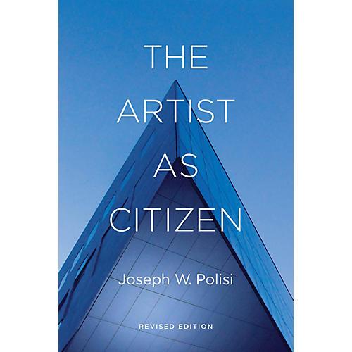 Amadeus Press The Artist as Citizen (Revised Edition) Amadeus Series Hardcover Written by Joseph W. Polisi thumbnail