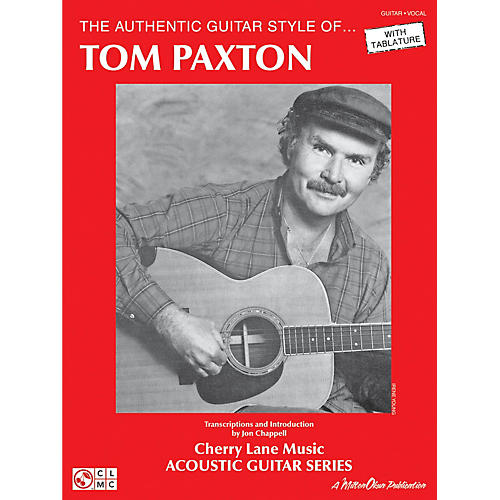 Cherry Lane The Authentic Guitar Style of Tom Paxton Guitar Personality Series Softcover Performed by Tom Paxton thumbnail