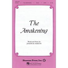 Shawnee Press The Awakening SATB composed by Joseph M. Martin