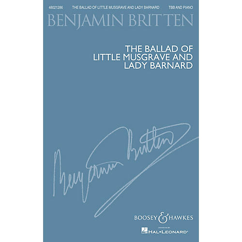 Boosey and Hawkes The Ballad of Little Musgrave and Lady Barnard TBB composed by Benjamin Britten thumbnail