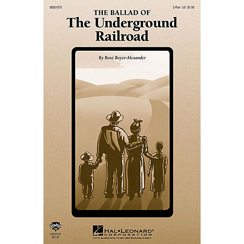 Hal Leonard The Ballad of the Underground Railroad (2-Part and Piano) 2-Part composed by Rene Boyer thumbnail