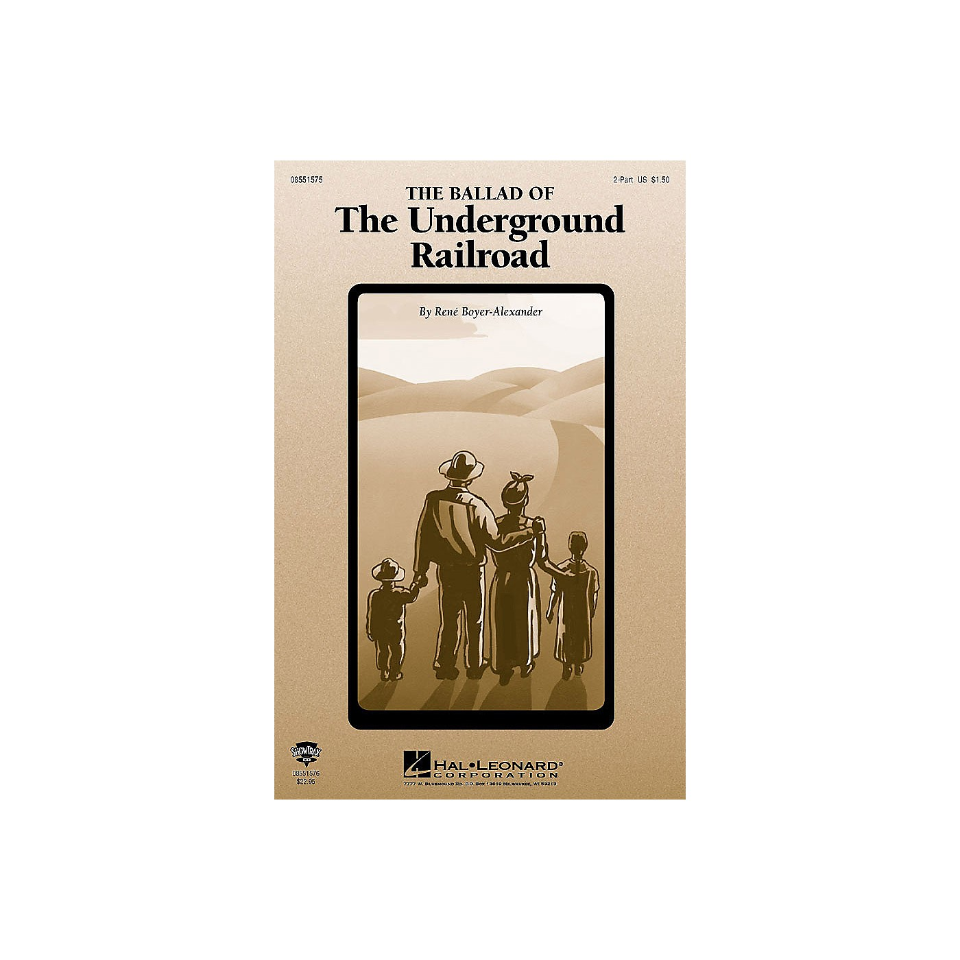 Hal Leonard The Ballad of the Underground Railroad ShowTrax CD Composed by Rene Boyer thumbnail