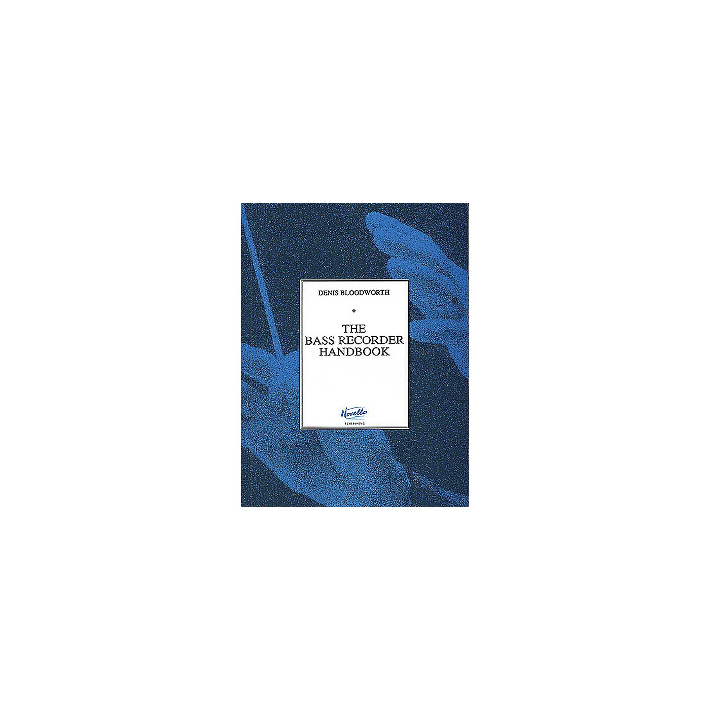 Novello The Bass Recorder Handbook Music Sales America Series Written by Denis Bloodworth thumbnail
