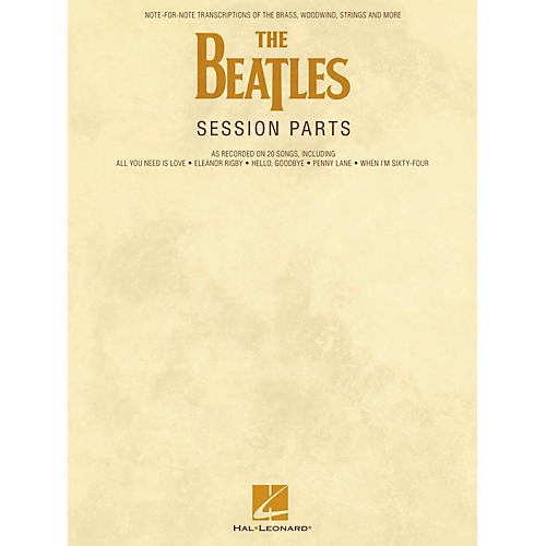 Hal Leonard The Beatles Session Parts - Full Transcriptions of the Brass, Woodwind, Strings and More thumbnail