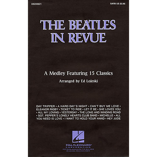 Hal Leonard The Beatles in Revue (Medley of 15 Classics) SATB by The Beatles arranged by Ed Lojeski thumbnail