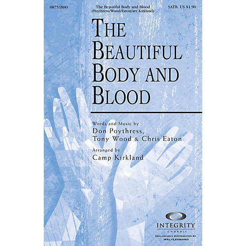 Integrity Choral The Beautiful Body and Blood CD ACCOMP Arranged by Camp Kirkland thumbnail