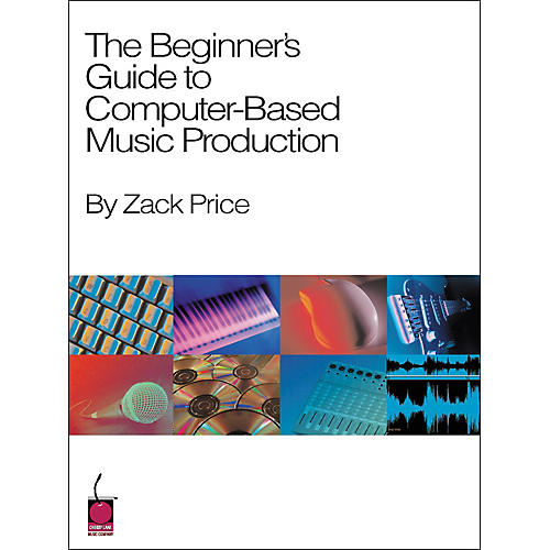 Cherry Lane The Beginner's Guide to Computer-Based Music Production Book-thumbnail