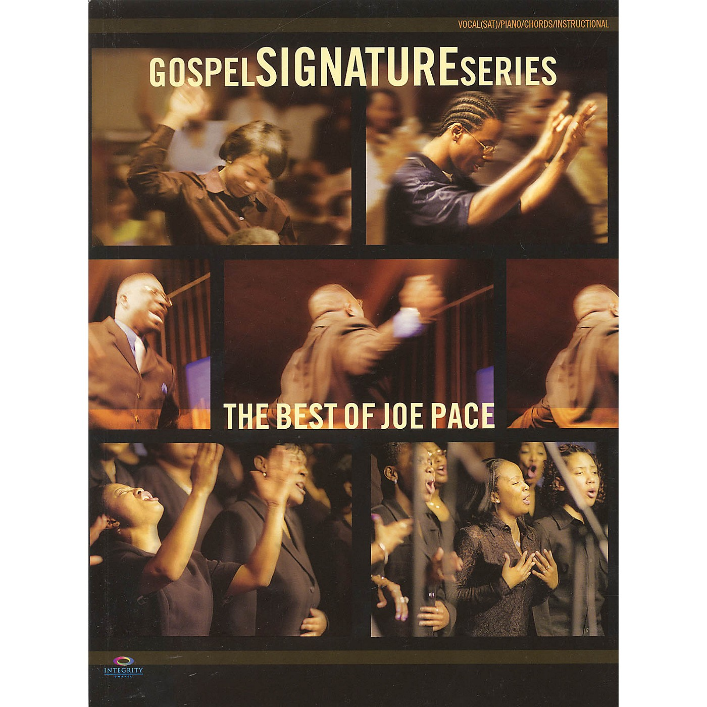 Integrity Music The Best of Joe Pace (Gospel Signature Series) Integrity Series Softcover Performed by Joe Pace thumbnail