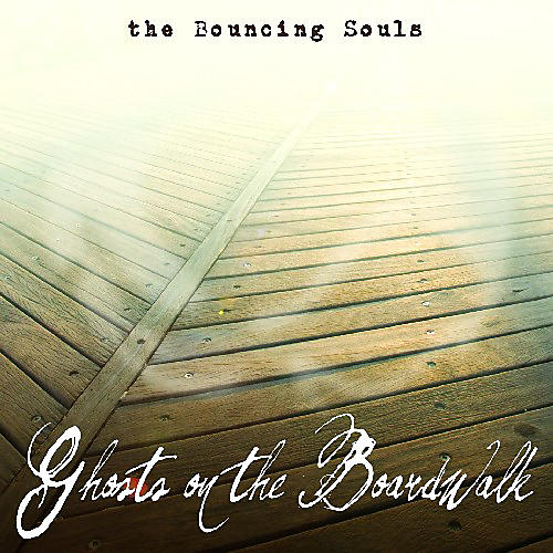 Alliance The Bouncing Souls - Ghosts on the Boardwalk thumbnail