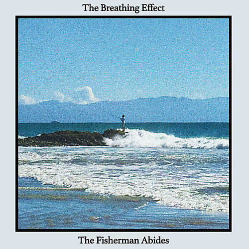 Alliance The Breathing Effect - The Fisherman Abides thumbnail