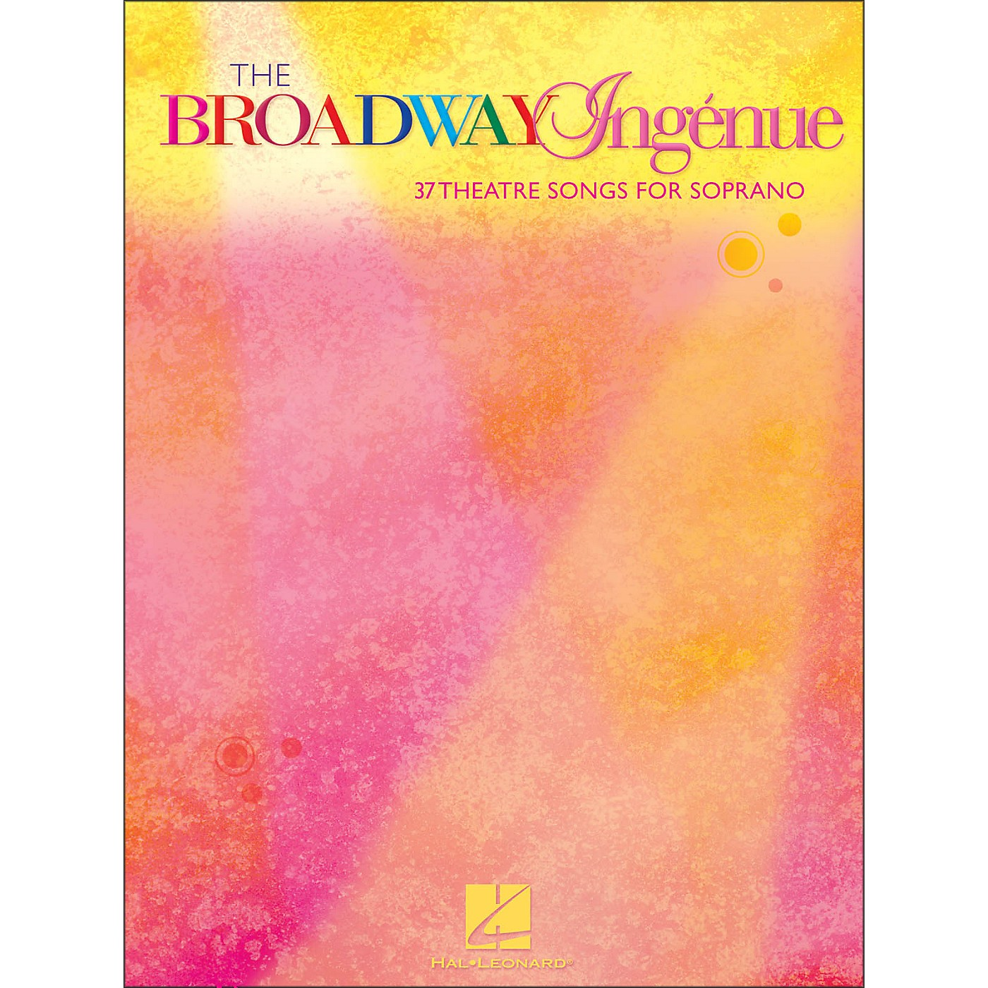 Hal Leonard The Broadway Ingenue (37 Theatre Songs for Soprano) thumbnail