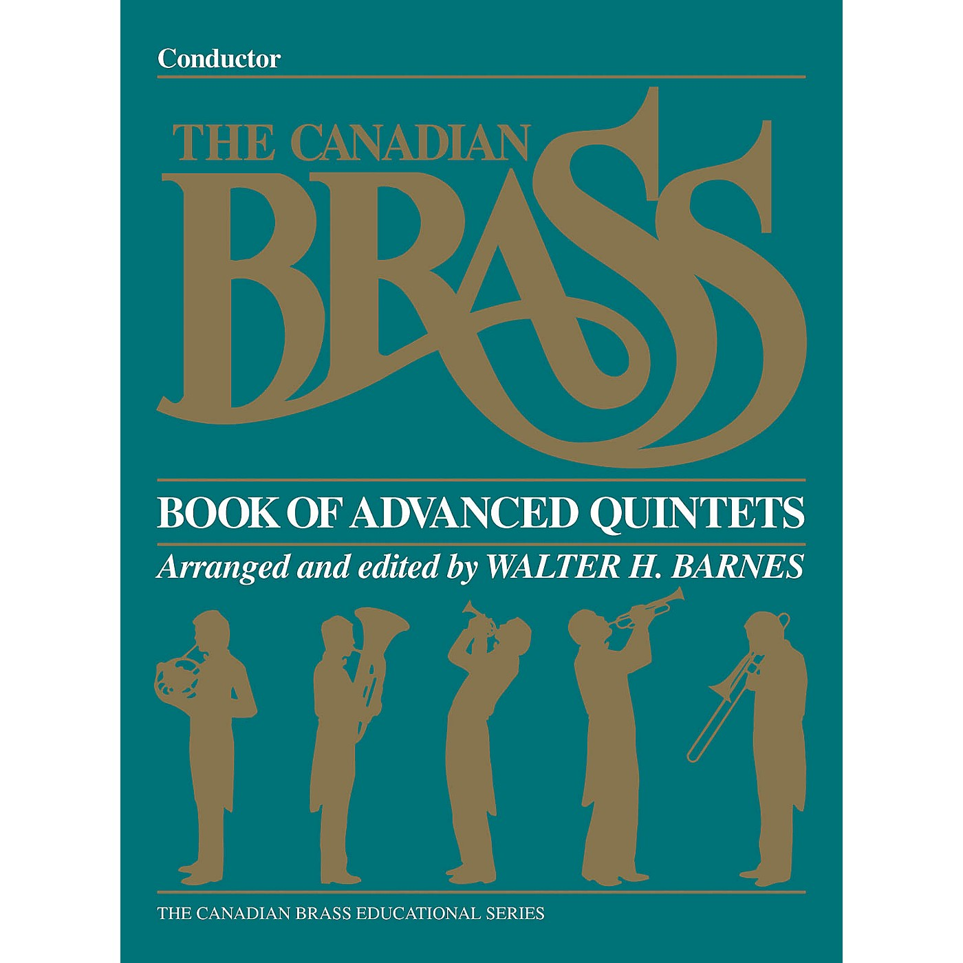Canadian Brass The Canadian Brass Book of Advanced Quintets (Conductor) Brass Ensemble Series by Various thumbnail