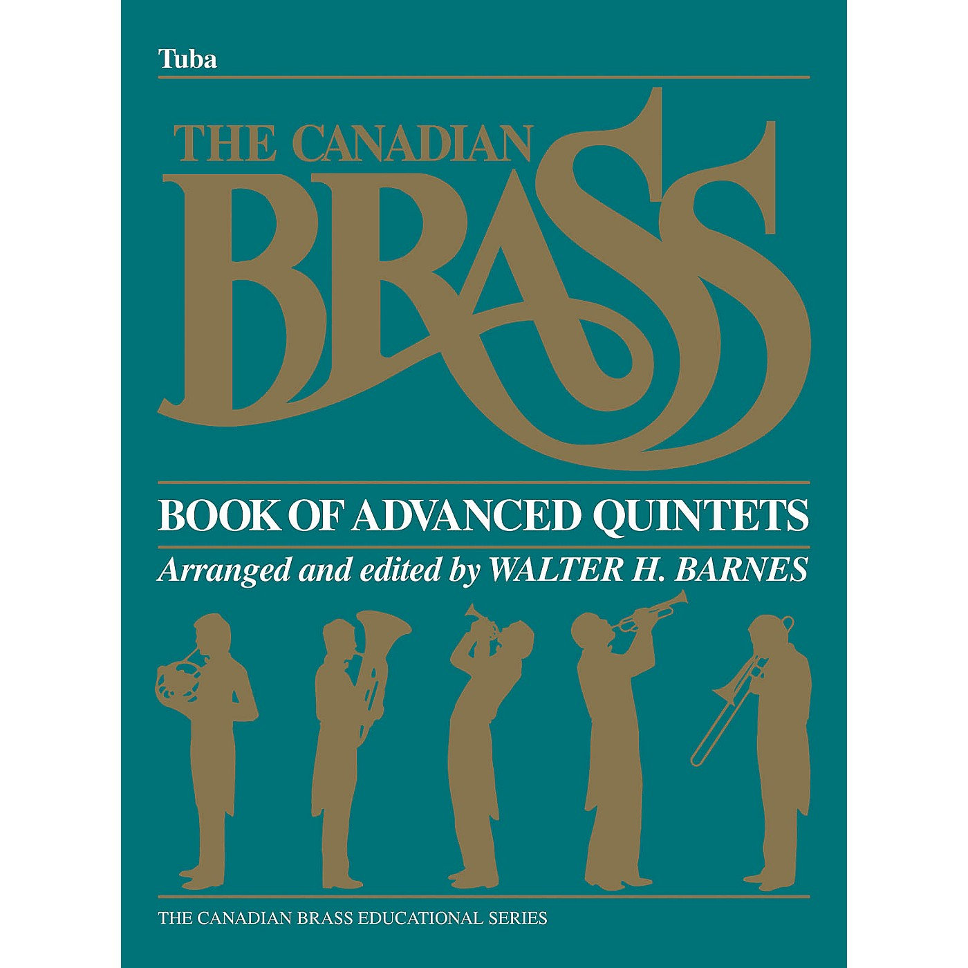 Canadian Brass The Canadian Brass Book of Advanced Quintets (Tuba in C (B.C.)) Brass Ensemble Series Composed by Various thumbnail