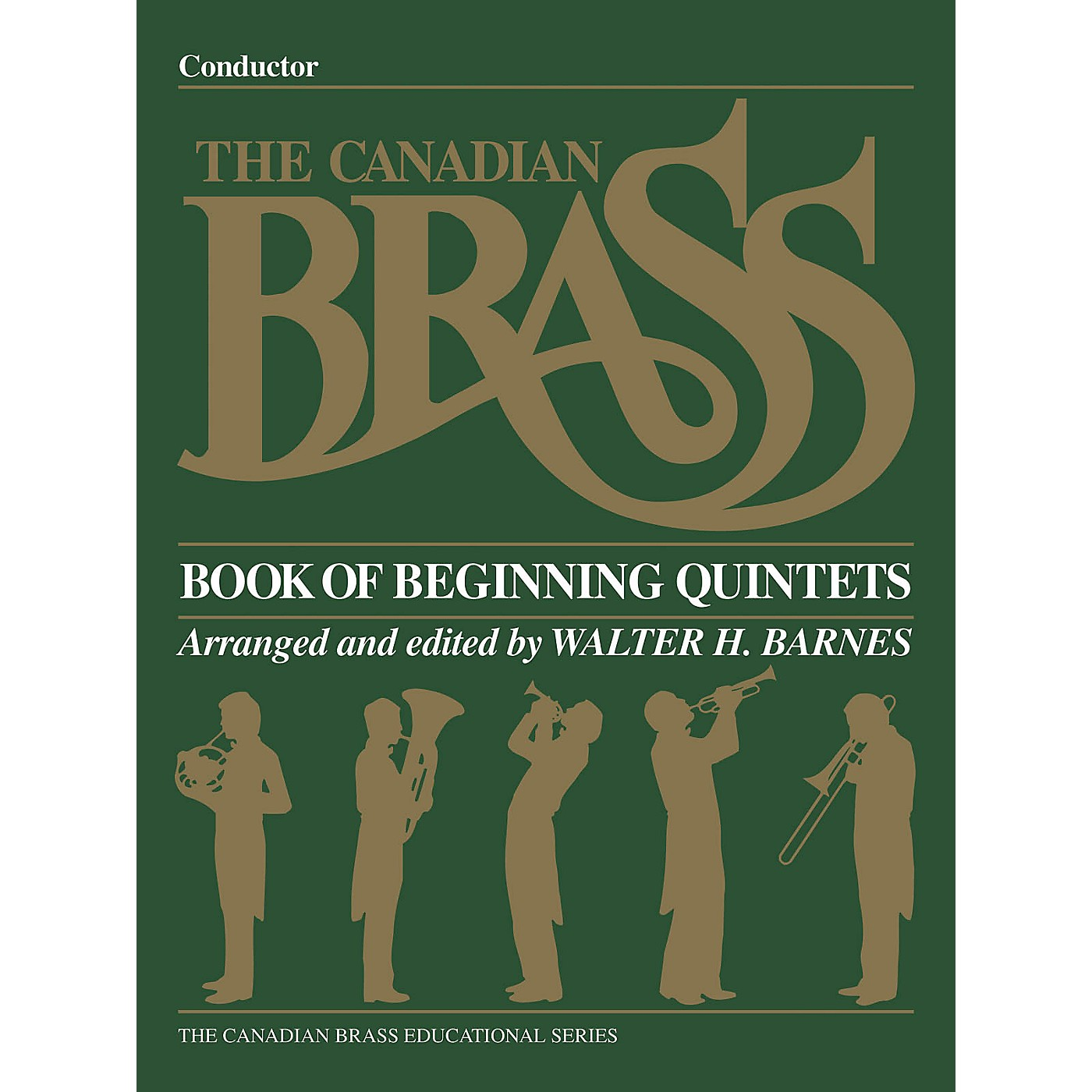 Canadian Brass The Canadian Brass Book of Beginning Quintets (Conductor) Brass Ensemble Series Book by Various thumbnail