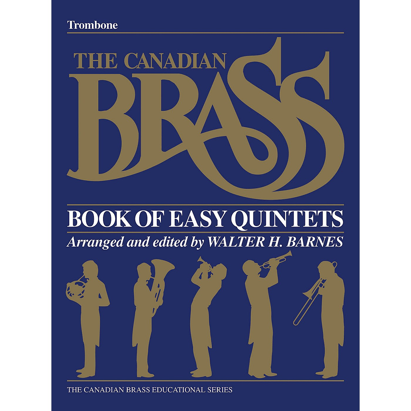 Canadian Brass The Canadian Brass Book of Easy Quintets (Trombone) Brass Ensemble Series Composed by Various thumbnail
