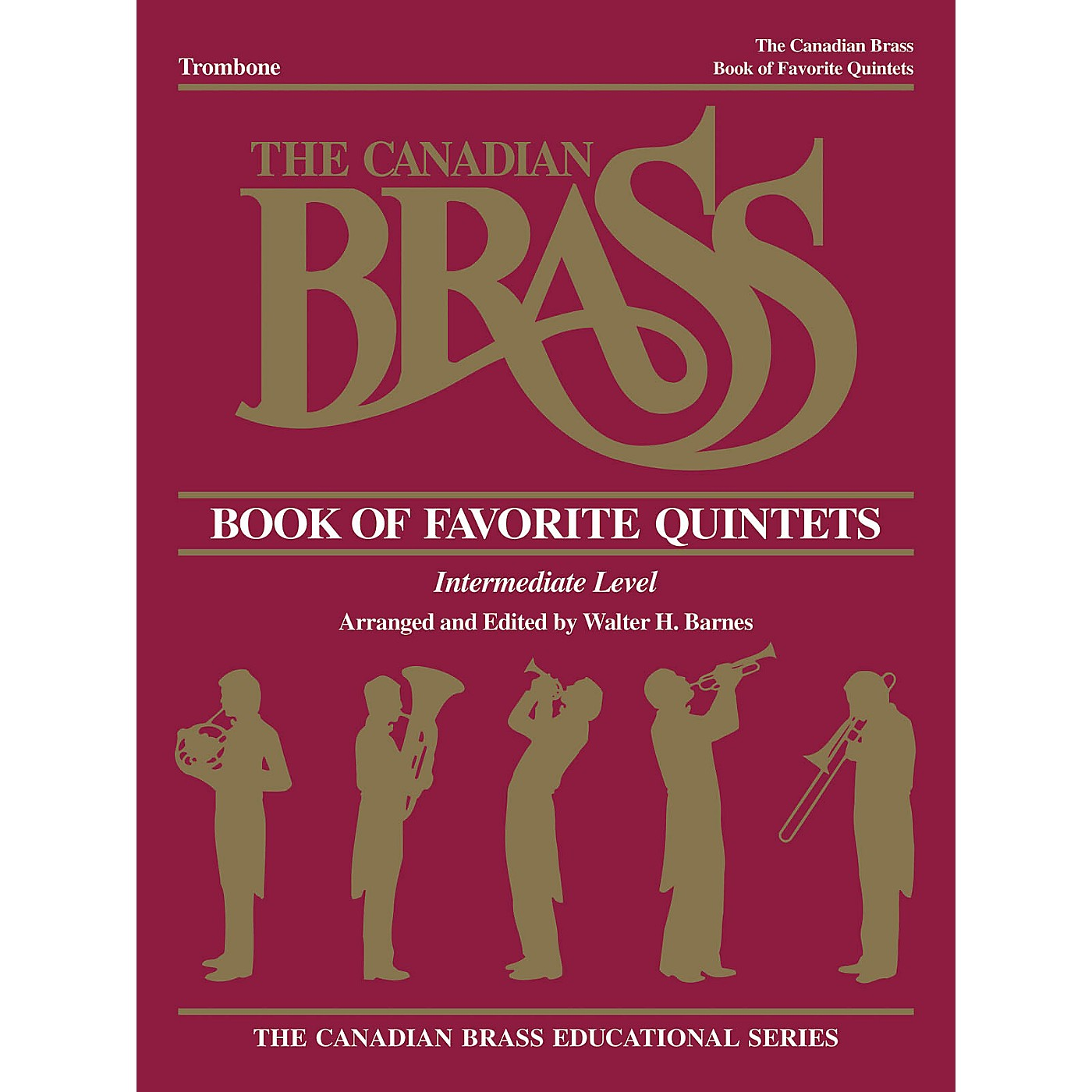 Canadian Brass The Canadian Brass Book of Favorite Quintets (Trombone) Brass Ensemble Series Composed by Various thumbnail