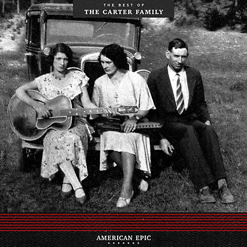 Alliance The Carter Family - American Epic: The Best Of The Carter Family thumbnail