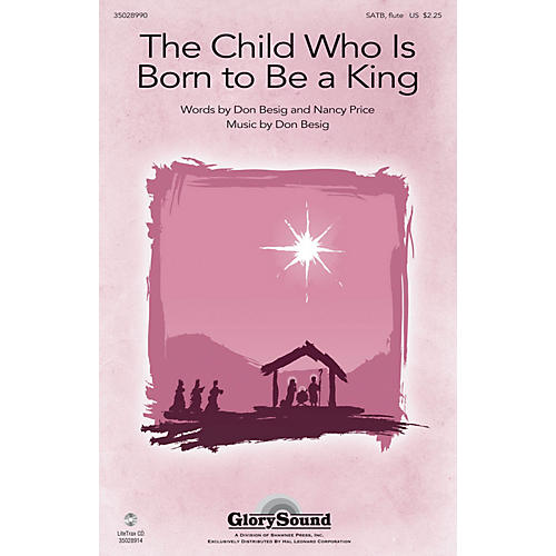 Shawnee Press The Child Who Is Born to Be a King SATB composed by Don Besig thumbnail