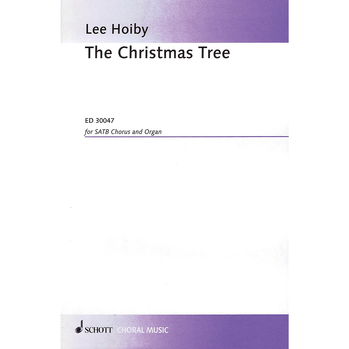 Schott Music The Christmas Tree (SATB Chorus and Organ) SATB Composed by Lee Hoiby thumbnail