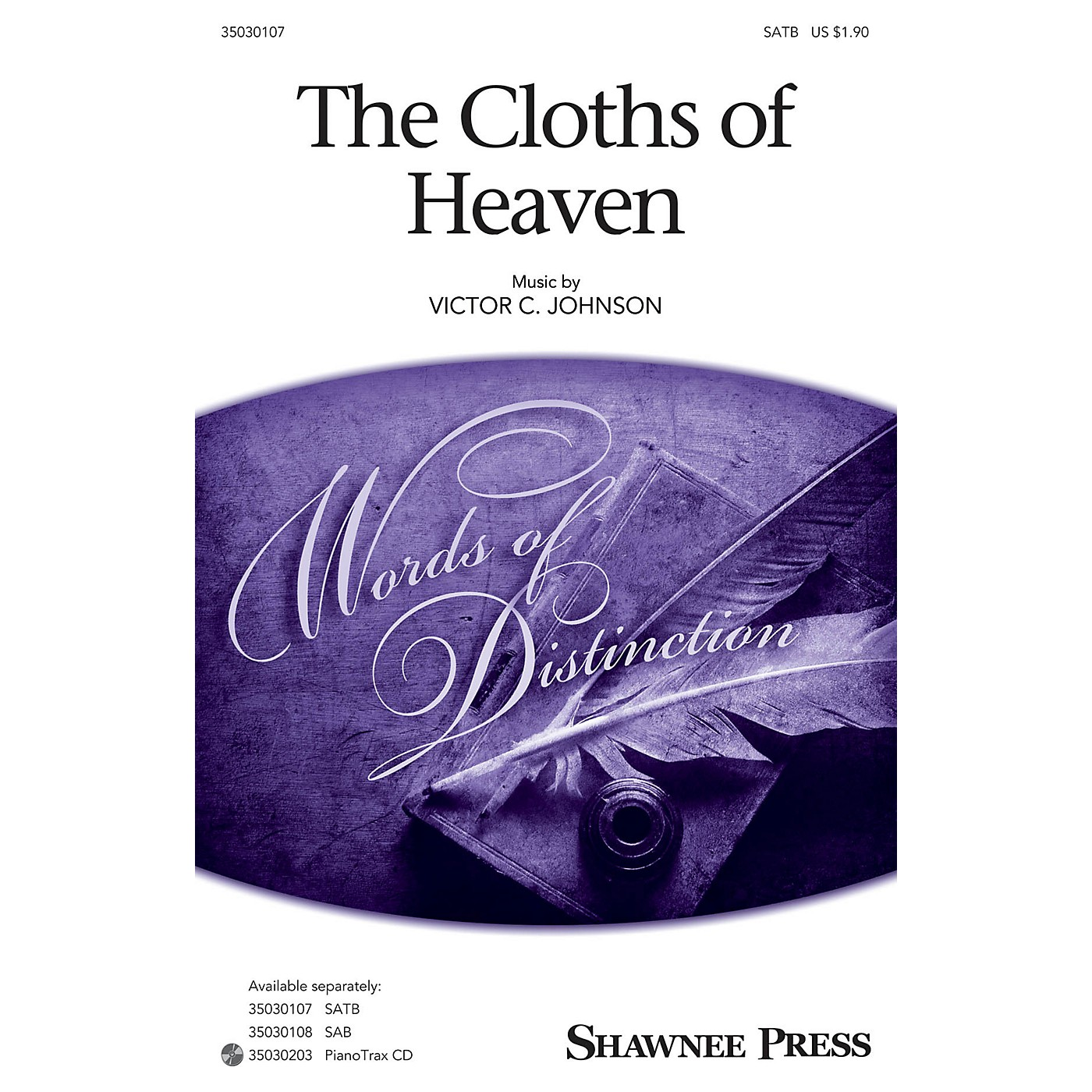 Shawnee Press The Cloths of Heaven SATB composed by Victor C. Johnson thumbnail