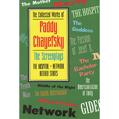 Applause Books The Collected Works of Paddy Chayefsky Applause Books Series Softcover Written by Paddy Chayefsky thumbnail