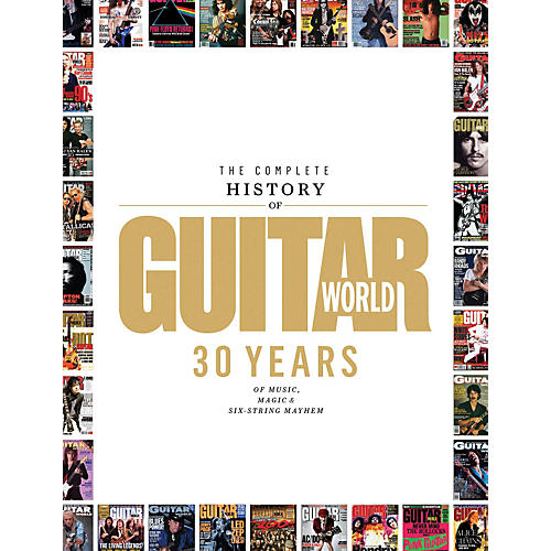 Hal Leonard The Complete History Of Guitar World - 30 Years Of Music Magic And Six-String Mayhem thumbnail